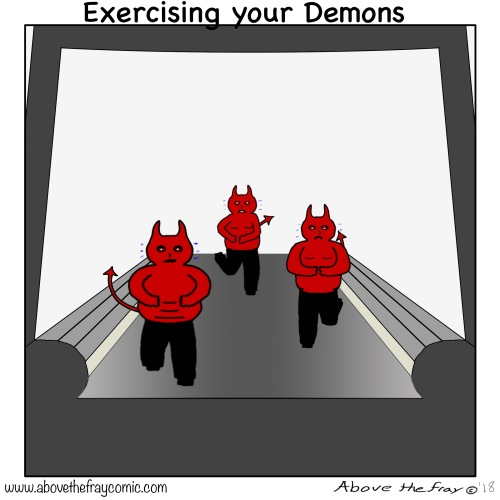 Exercising your demons